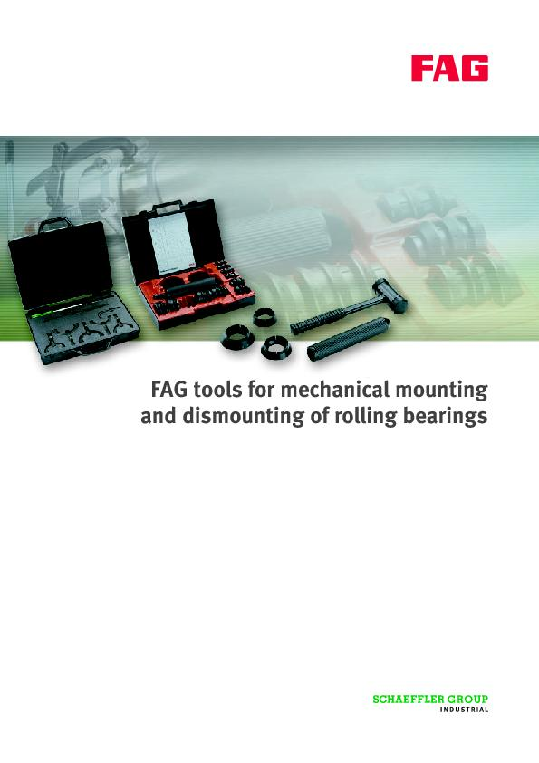 FAG tools for mechanical mountingand dismounting of rolling bearings .