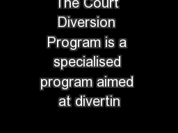 diversion program A pretrial diversion is a voluntary program for defendants charged with misdemeanors or criminal violations when a defendant successfully completes the program, a recommendation is made to the court to dismiss the charges.