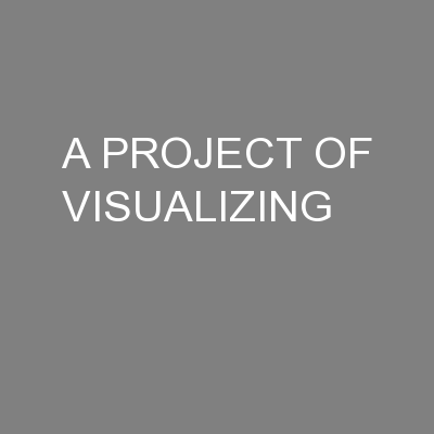 A PROJECT OF VISUALIZING