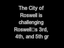 The City of Roswell is challenging Roswell's 3rd, 4th, and 5th gr