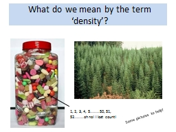 What do we mean by the term �density�?