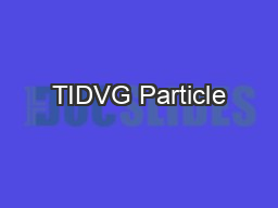 TIDVG Particle
