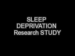 SLEEP DEPRIVATION Research STUDY