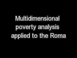 Multidimensional poverty analysis applied to the Roma