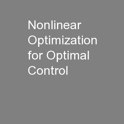 Nonlinear Optimization for Optimal Control