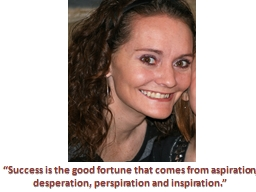 """""""Success is the good fortune that comes from aspiration,"""