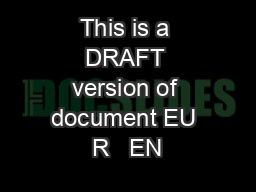This is a DRAFT version of document EU R   EN