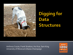 Digging for Data Structures PowerPoint PPT Presentation