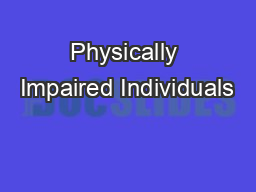 Physically Impaired Individuals