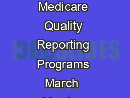 How to Report Once for  Medicare Quality Reporting Programs March  Version  PDF document - DocSlides