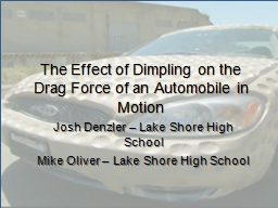 The Effect of Dimpling on the Drag Force of an Automobile i