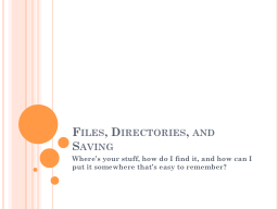Files, Directories, and Saving