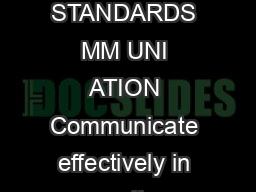 WORLD EADINESS TANDARDS FOR EARNING ANGUAGES OAL REAS STANDARDS MM UNI ATION Communicate effectively in more than one language in order to function in a variety of situations and for multiple purpose