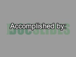 Accomplished by: