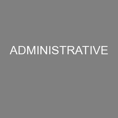 ADMINISTRATIVE PowerPoint PPT Presentation