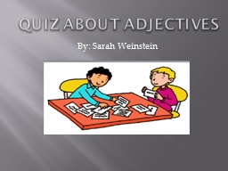 QUIZ ABOUT ADJECTIVES