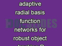 Online adaptive radial basis function networks for robust object tracking R