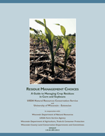 Residue Management Choices A Guide to Managing Crop Residues in Corn and Soybeans ESIDUE ANAGEMENT HOICES USDA Natural Resources Conservation Service and University of Wisconsin  Extension in coopera