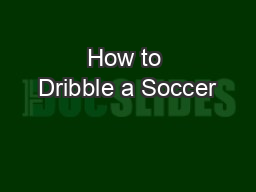 How to Dribble a Soccer