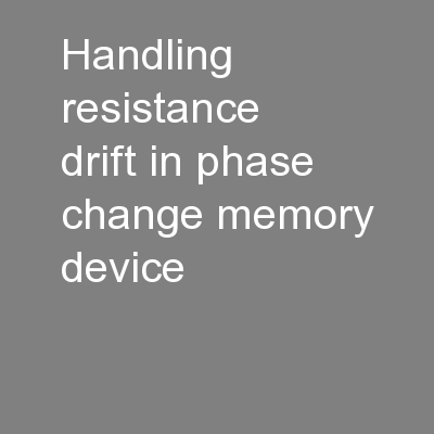 Handling Resistance Drift in Phase Change Memory - Device,
