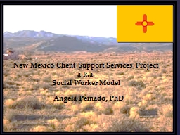 New Mexico Client Support Services Project a.k.a.