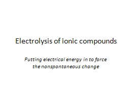 Electrolysis of ionic compounds PowerPoint PPT Presentation