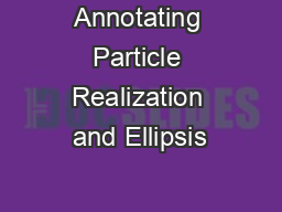 Annotating Particle Realization and Ellipsis
