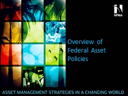 Overview of Federal Asset Policies PowerPoint PPT Presentation