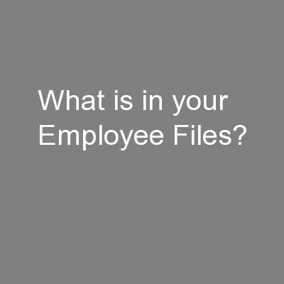 What is in your Employee Files?