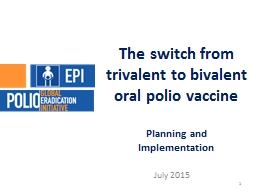 The switch from trivalent to bivalent oral polio vaccine