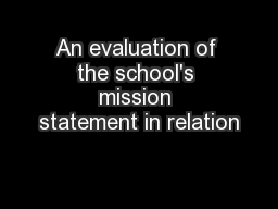 An evaluation of the school's mission statement in relation