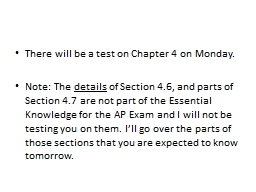 There will be a test on Chapter 4 on Monday.