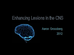 Enhancing Lesions in the CNS