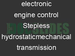 R VRT DEUTZ Euro II turbo intercooled engines with electronic engine control Stepless hydrostaticmechanical transmission with four ranges and three driving strategies max