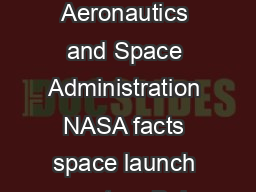 National Aeronautics and Space Administration NASA facts space launch system Bui PowerPoint PPT Presentation