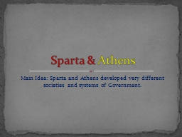 Main Idea: Sparta and Athens developed very different socie