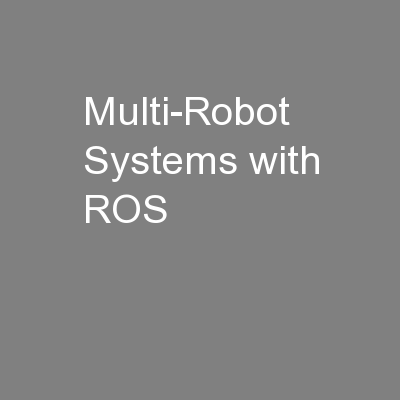 Multi-Robot Systems with ROS