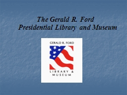 The Gerald R. Ford