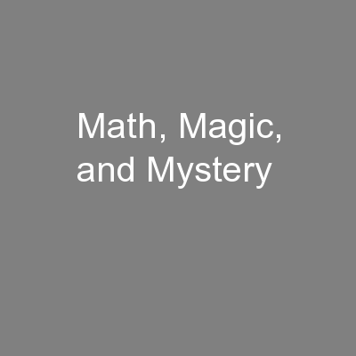 Math, Magic, and Mystery PowerPoint PPT Presentation