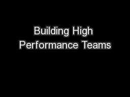 Building High Performance Teams PowerPoint PPT Presentation