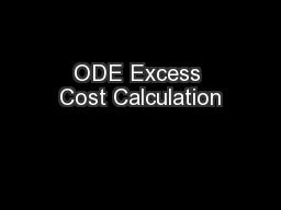 ODE Excess Cost Calculation PowerPoint PPT Presentation