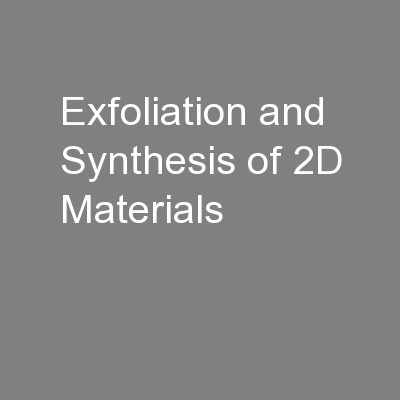 Exfoliation and Synthesis of 2D Materials PowerPoint PPT Presentation