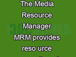 CHAPTER  Cisco Unified Communications Manager System Guide OL  Transcoders The Media Resource Manager MRM provides reso urce reservation of transcoders within a Cisco Unified Communications Manager c PowerPoint PPT Presentation