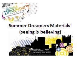 Summer Dreamers Materials! (seeing is believing) PowerPoint PPT Presentation
