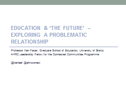 EDUCATION & 'the FUTURE' – exploring a problemati PowerPoint PPT Presentation