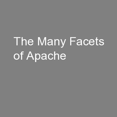 The Many Facets of Apache