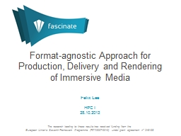 Format-agnostic Approach for Production, Delivery and Rende