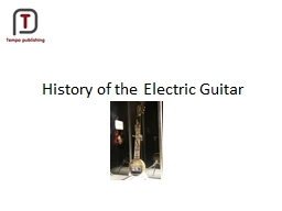 History of the Electric Guitar