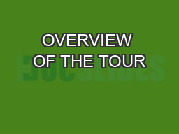 OVERVIEW OF THE TOUR