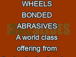 CARBIDE GRINDING WHEELS BONDED ABRASIVES A world class offering from the leader in abrasives